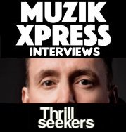 Musik Express Interviews The Thrillseekers